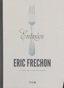 Le must de la bonne cuisine, entrées, Éric Frechon