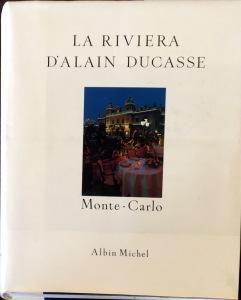 Alain Ducasse, La Riviera