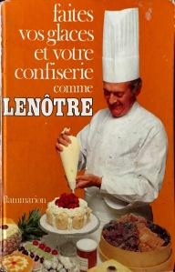 Gaston Lenôtre, Faites vos glaces et votre confiserie comme Lenôtre