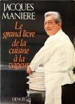 Jacques Manière, Le grand livre de la cuisine à vapeur