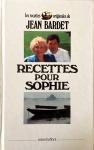 Jean Bardet, Recettes pour Sophie