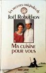 Joël Robuchon, Ma cuisine pour vous