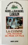 Michel et Jean Michel Lorain, La cuisine, une passion de père en fils