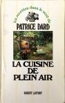 Patrice Dard, La cuisine de plein air