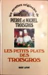 Pierre et Michel Troisgros, Les petits plats des Troisgros